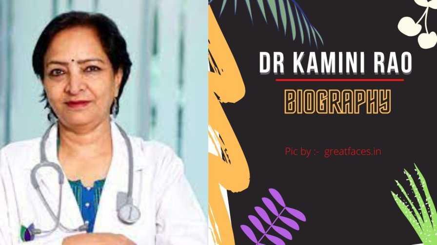 Dr Kamini Rao biogarphy
