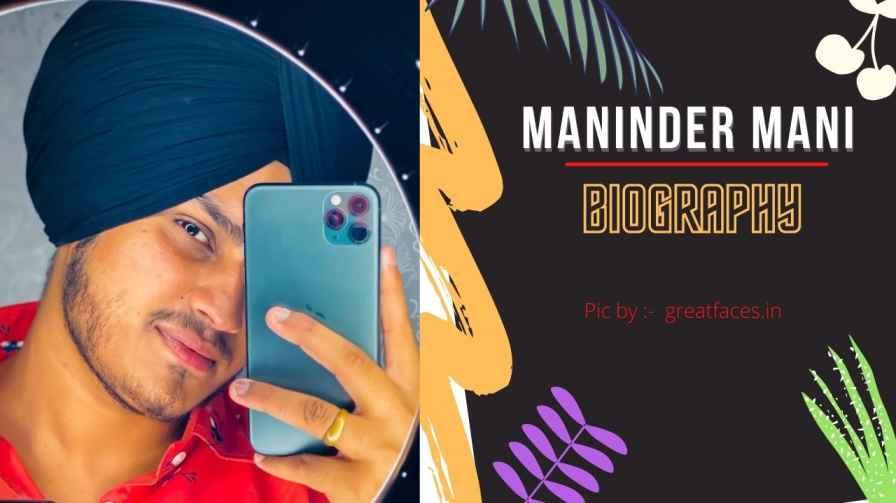 maninder mani biography